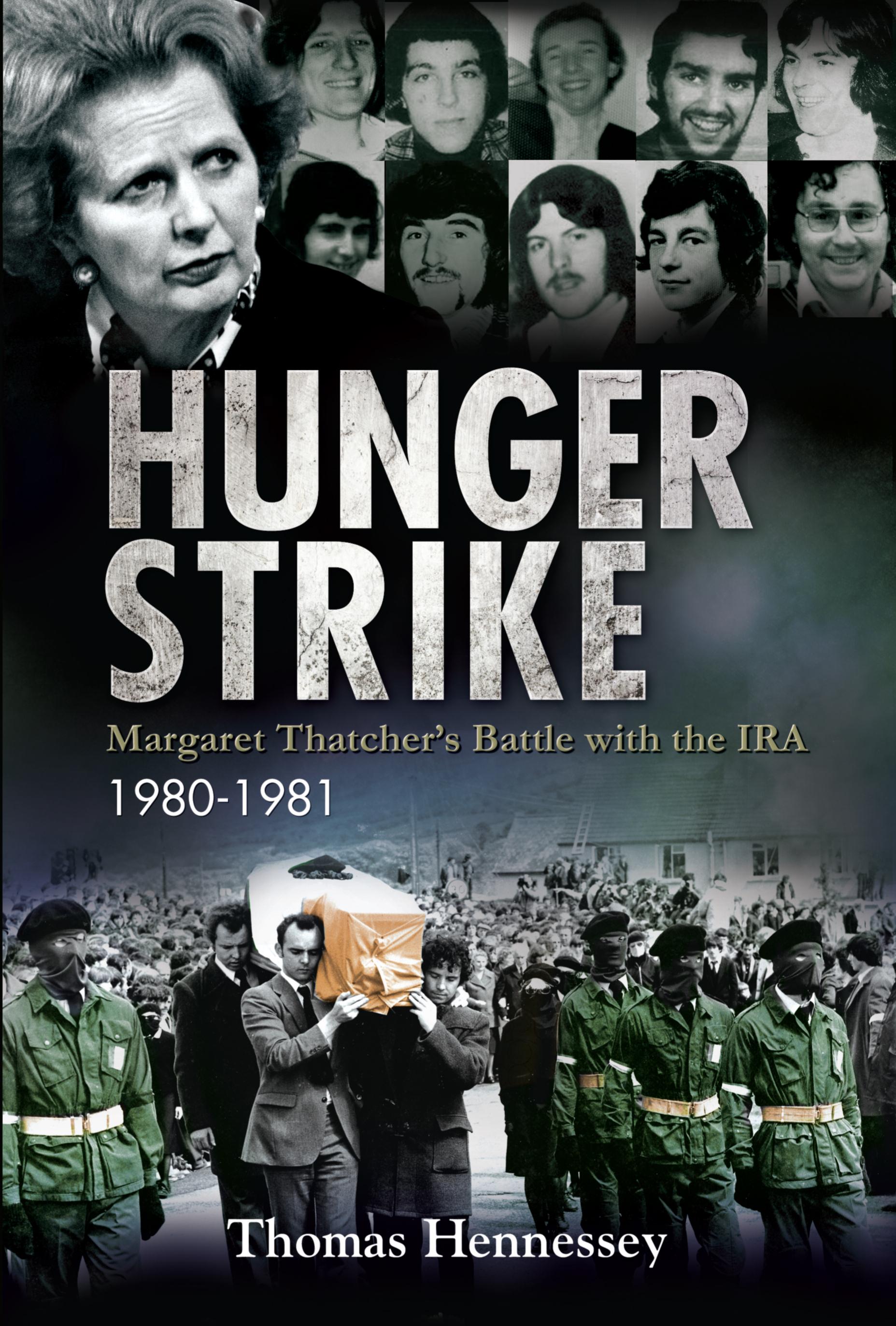 Sultestreik var et våpen som fengslede IRA-medlemmer benyttet seg av, og det medførte en rekke voldelige aksjoner. Jernkvinnen Margaret Thatcher var ikke den som ga seg først. Her fra en bok om temaet av Thomas Hennessey.