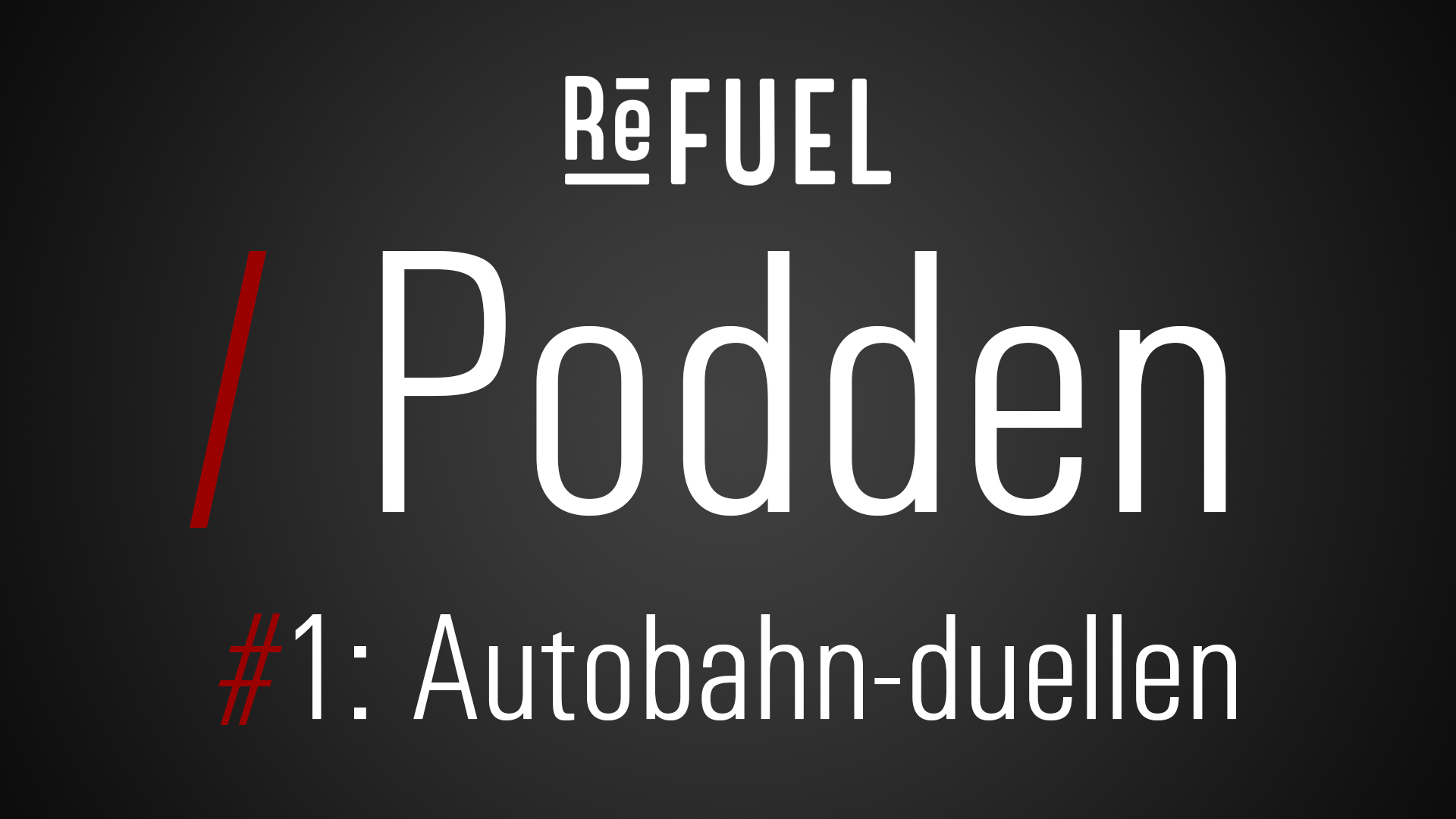 Refuel podden – Dødelig fartsduell på Autobahn