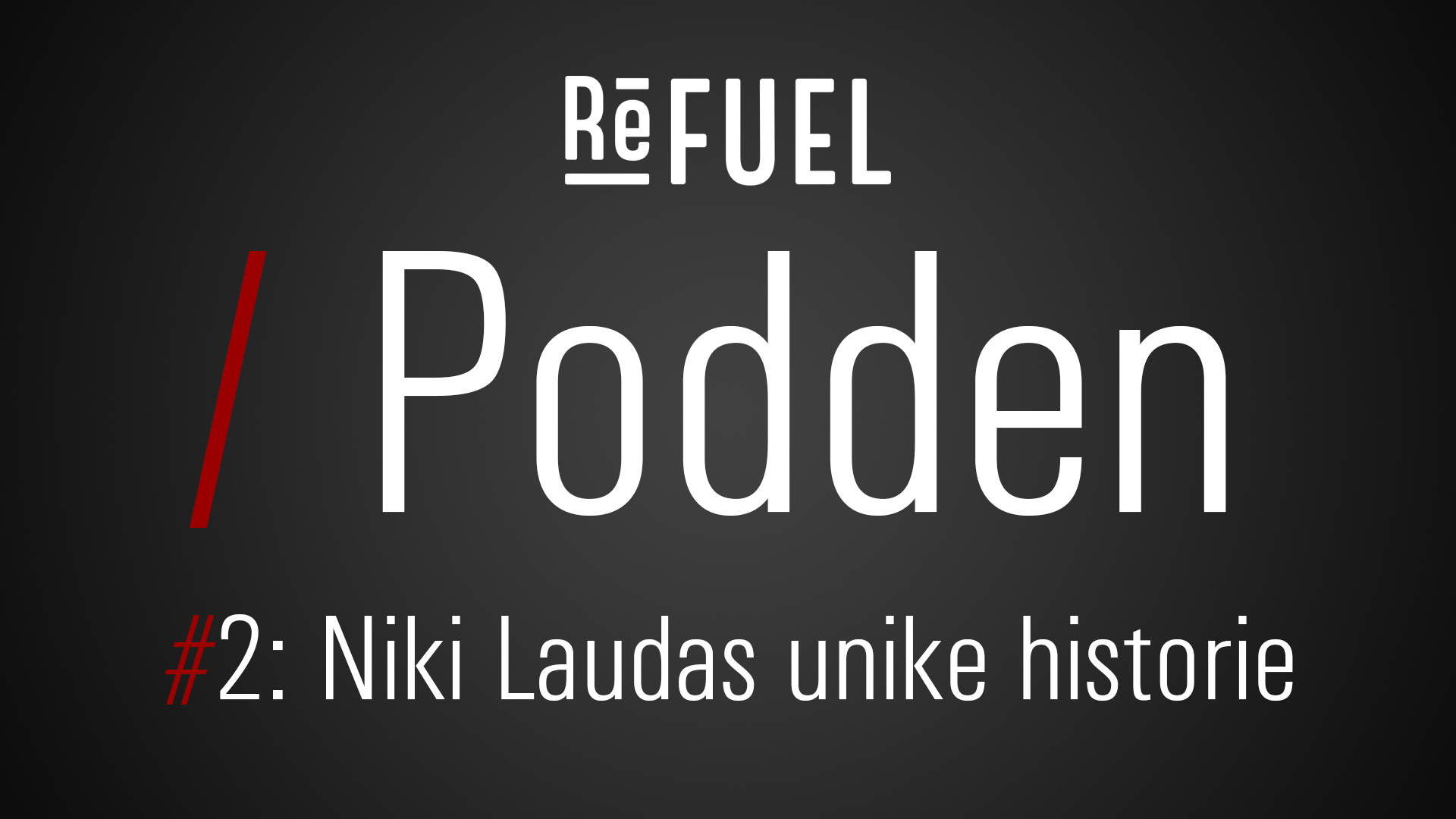 Refuel Podden - Niki Laudas unike historie